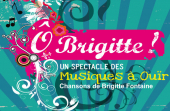 Visuel du spectacle Ô Brigitte !